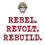Rebel. Revolt. Rebuild.