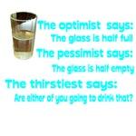 Half Full Half Empty-Optimist Pessimist Thirstiest
