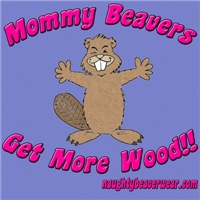 Mommy Beavers Get More Wood!!