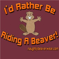 I'd Rather Be Riding A Beaver