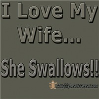 I Love My Wife... She Swallows!!