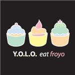 Y.O.L.O Eat Froyo