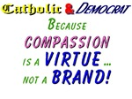 Compassion is a Virtue Not a Brand