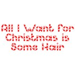 All I Want for Christmas is Some Hair