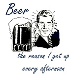 Beer the reason I get up...