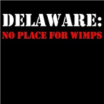 DELAWARE no plac efor wimps