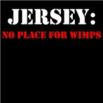 JERSEY no place for wimps