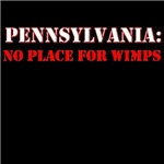 PENNSYLVANIA no place for wimps