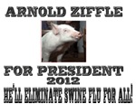 Arnold Ziffle for president 2012 He'll eliminate s