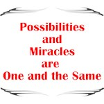 Possibilities are Miracles