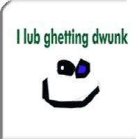 I lub ghetting dwunk