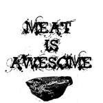 Meat is Awesome!