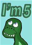 I'm 5 T-rex