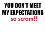 You don't meet my expectations