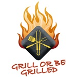 GRILL OR BE GRILLED
