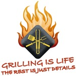 GRILLING IS LIFE