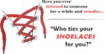 Who ties your shoelaces