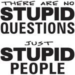 Stupid Questions Stupid People