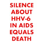 SILENCE ABOUT HHV-6 IN AIDS