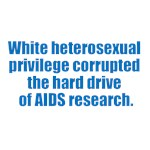 White heterosexual privilege corrupted the hard dr