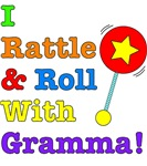 I Rattle & Roll With Gramma