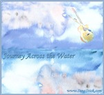 NEW! Journey Across the Water