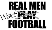 Real Men Watch Football