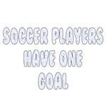 Soccer Players Have One Goal
