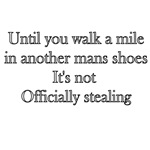 Until You Walk A Mile In Another Mans Shoes It's N