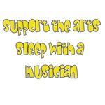 Support The Arts Sleep With A Musican