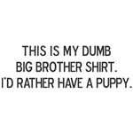 Dumb Big Brother Shirt