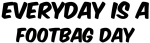 Footbag everyday