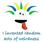 Random Acts of Weirdness