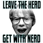 Leave Herd, Get Nerd