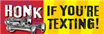 HONK IF YOU'RE TEXTING!