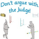 Dont Argue With the Judge