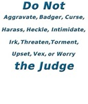 Don't Irk The Judge