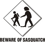 Bewarew of Sasquatch