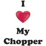 I love my Chopper