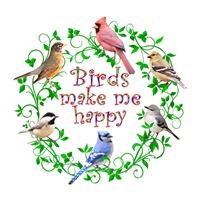 <b>BIRDS MAKE ME HAPPY</b>