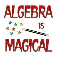 <b>ALGEBRA IS MAGICAL<b/>