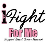 I Fight For Me Breast Cancer T-Shirts & Gifts