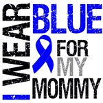 I Wear Blue Colon Cancer (Mommy) Shirts & Gifts