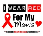 I Wear Red Mom  Heart Disease Shirts & Gifts