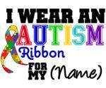 I Wear An Autism Ribbon Awareness Shirts & Gifts