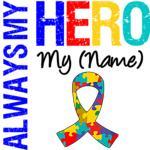 Always My Hero Autism Shirts & Gifts