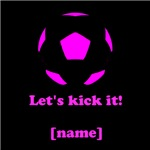 Personalized Let's kick it! - PINK