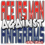 Ace IRS Man Against Anagrams [SWAG]