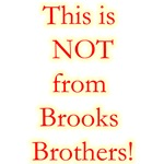 Not Brooks Brothers!