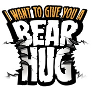 I want to give you a bear hug